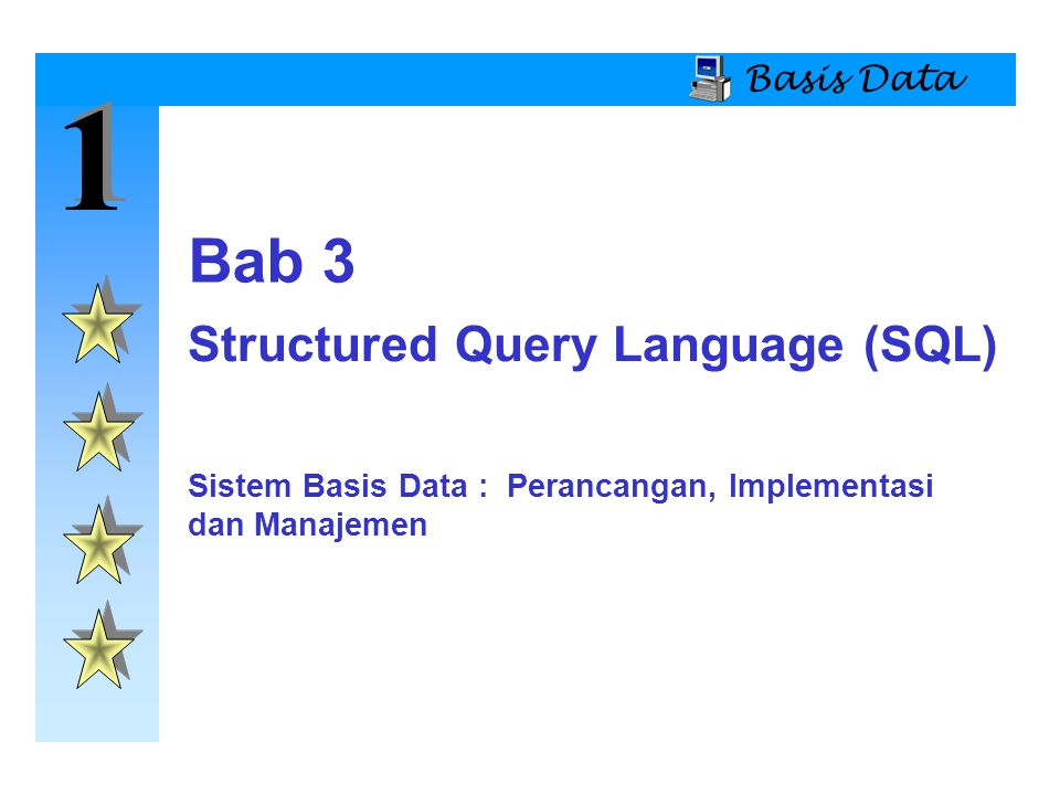 1 Bab 3 Structured Query Language (SQL) Basis Data