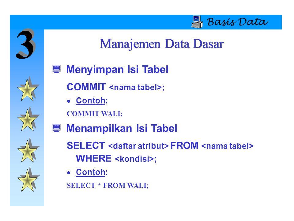 3 Manajemen Data Dasar Menyimpan Isi Tabel Menampilkan Isi Tabel
