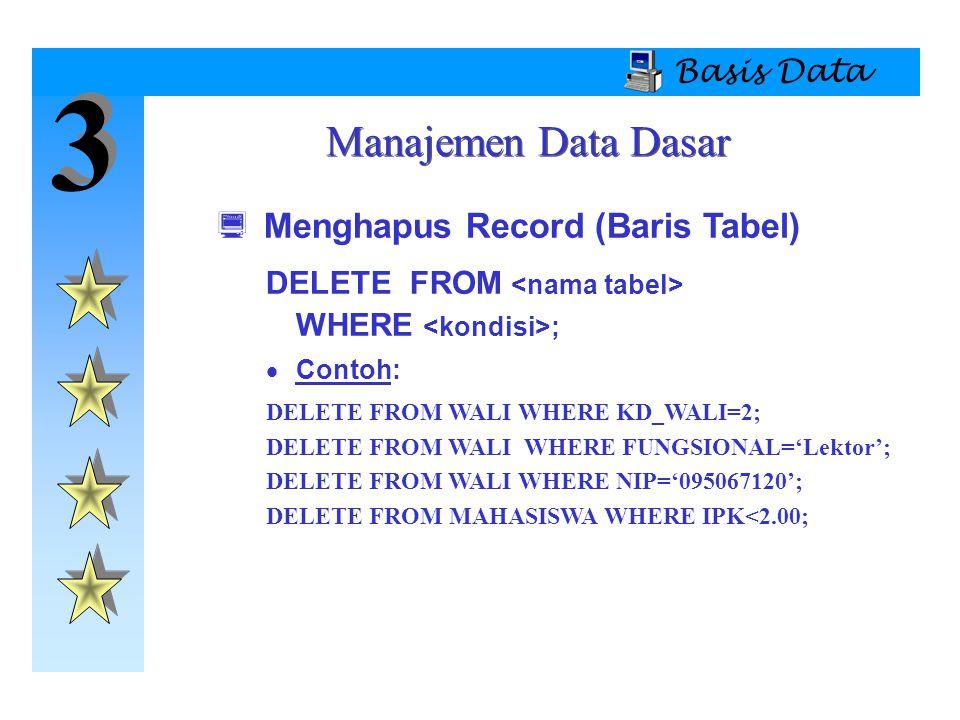 3 Manajemen Data Dasar Menghapus Record (Baris Tabel) Basis Data