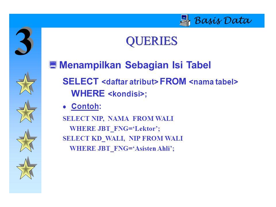 3 QUERIES Menampilkan Sebagian Isi Tabel Basis Data