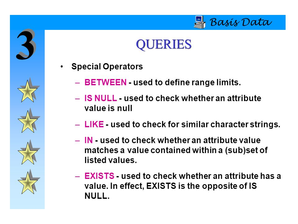 3 QUERIES Basis Data Special Operators