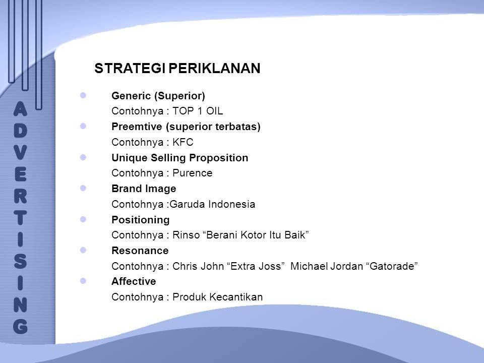 STRATEGI PERIKLANAN Generic (Superior) Contohnya : TOP 1 OIL