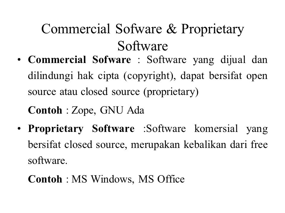 Commercial Sofware & Proprietary Software