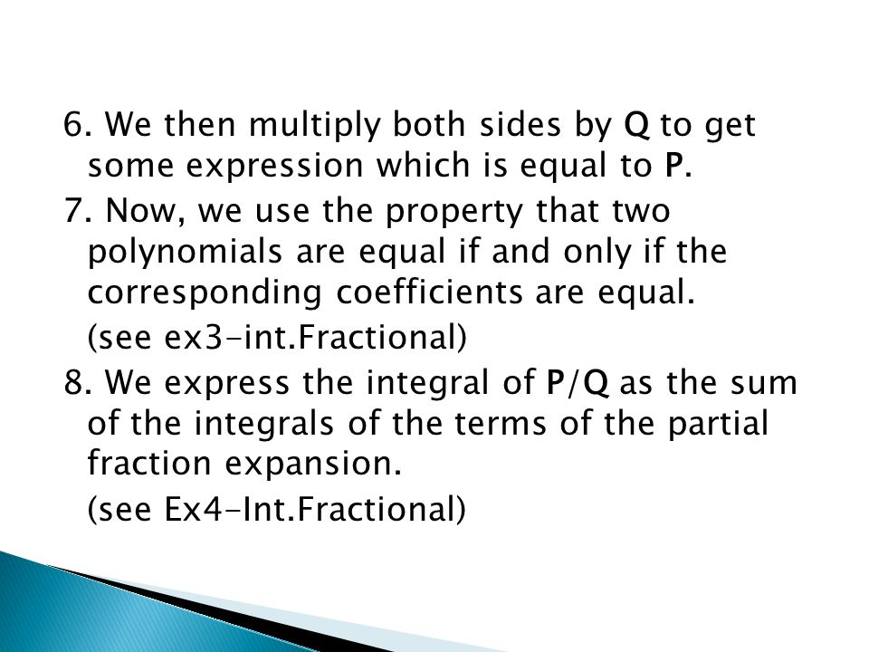 6. We then multiply both sides by Q to get some expression which is equal to P.