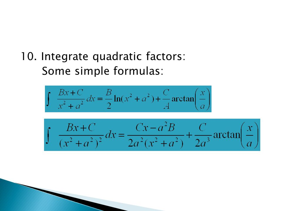 10. Integrate quadratic factors:
