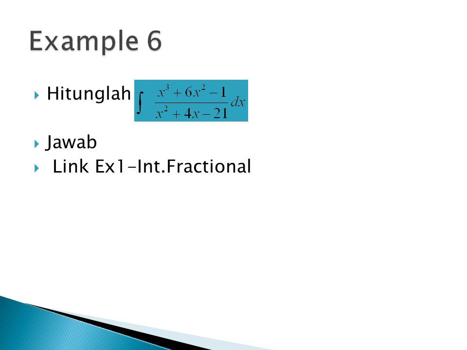 Example 6 Hitunglah Jawab Link Ex1-Int.Fractional