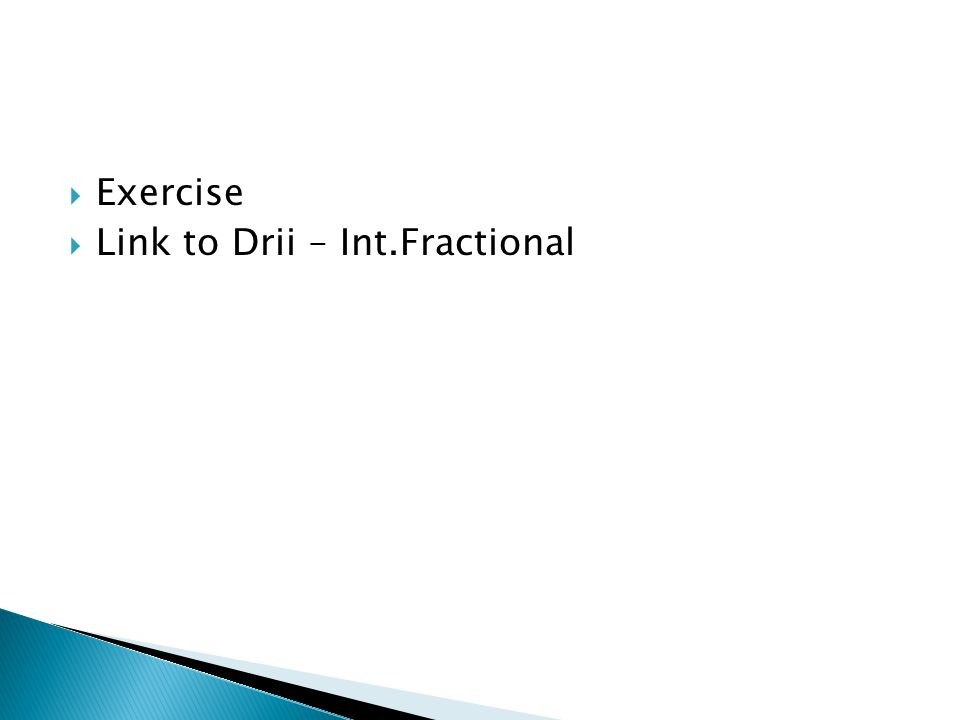 Exercise Link to Drii – Int.Fractional
