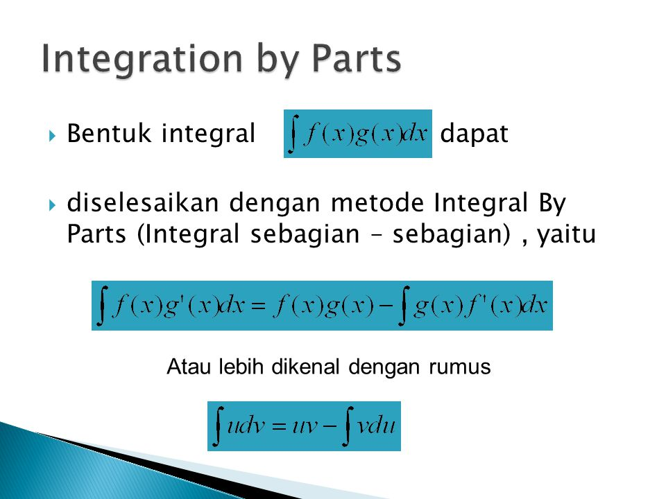 Integration by Parts Bentuk integral dapat