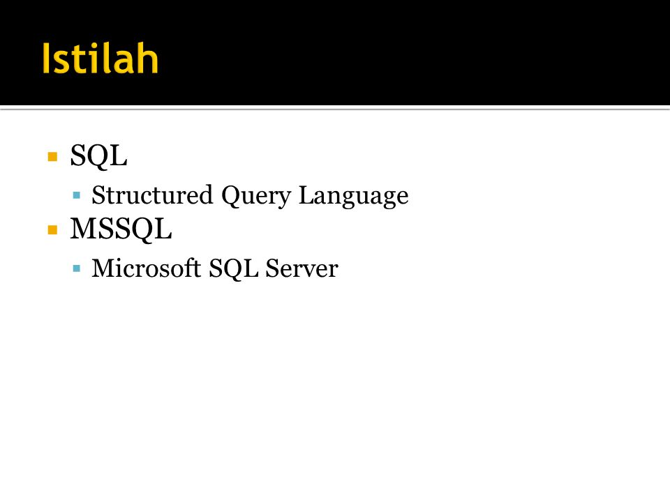 Istilah SQL Structured Query Language MSSQL Microsoft SQL Server
