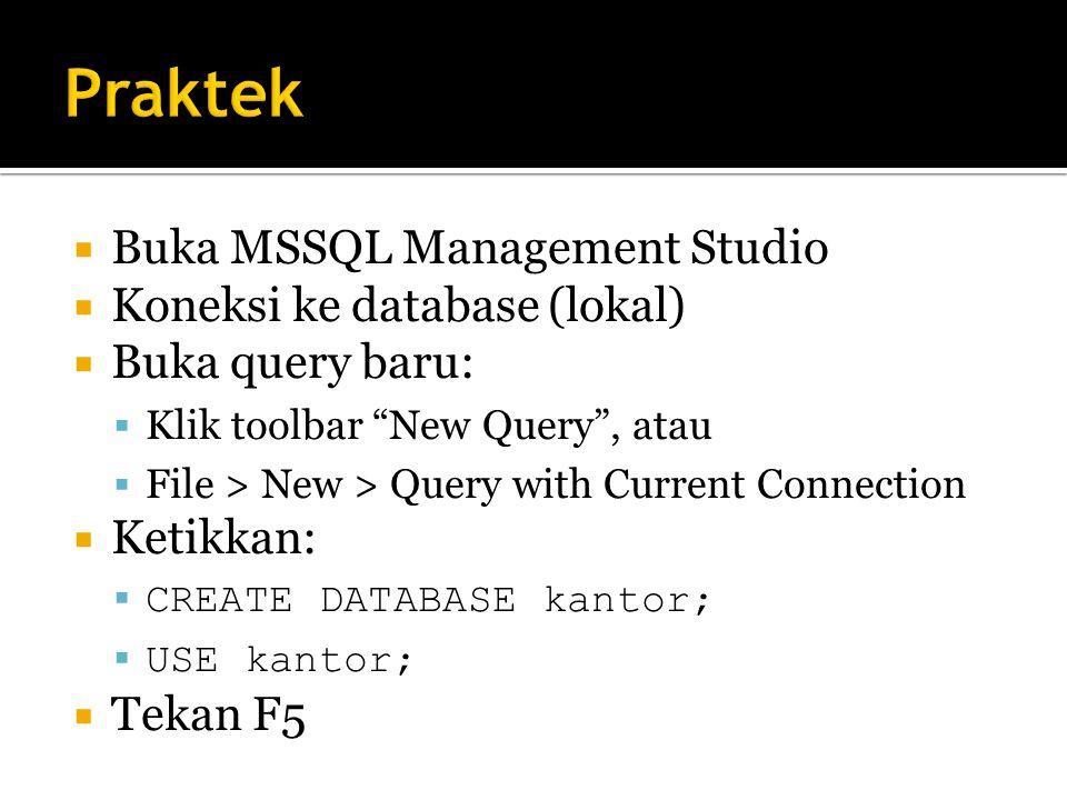 Praktek Buka MSSQL Management Studio Koneksi ke database (lokal)
