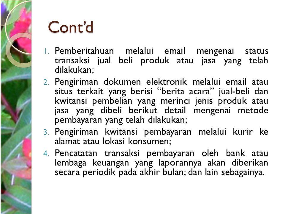 Cont'd Pemberitahuan melalui email mengenai status transaksi jual beli produk atau jasa yang telah dilakukan;