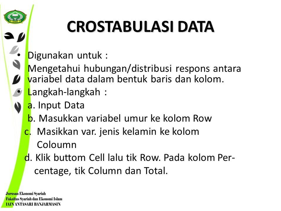 CROSTABULASI DATA Digunakan untuk :