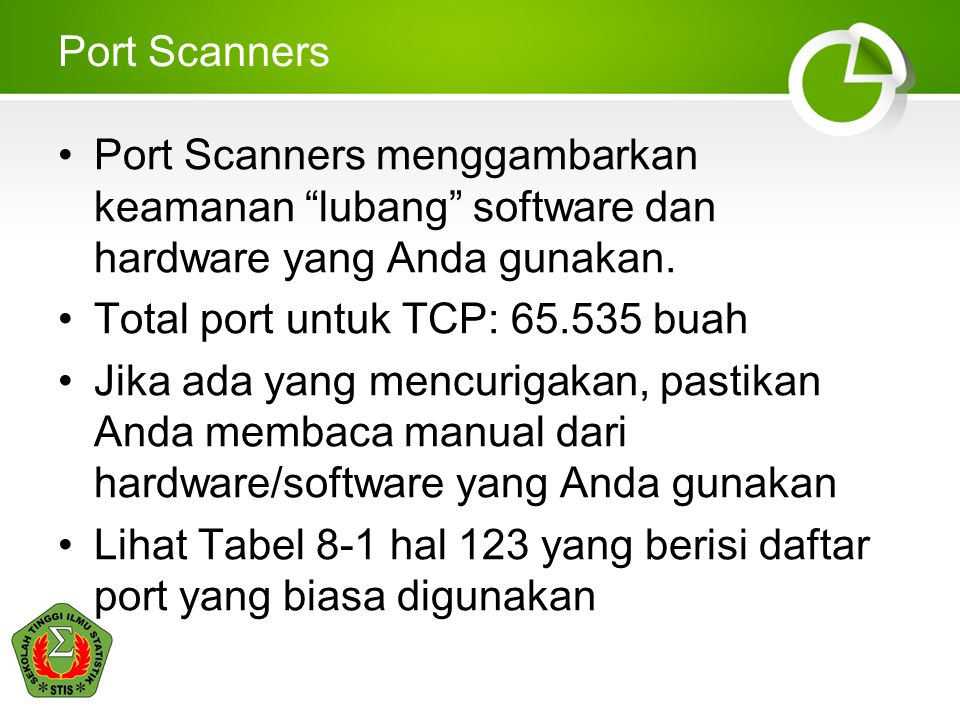 Port Scanners Port Scanners menggambarkan keamanan lubang software dan hardware yang Anda gunakan.