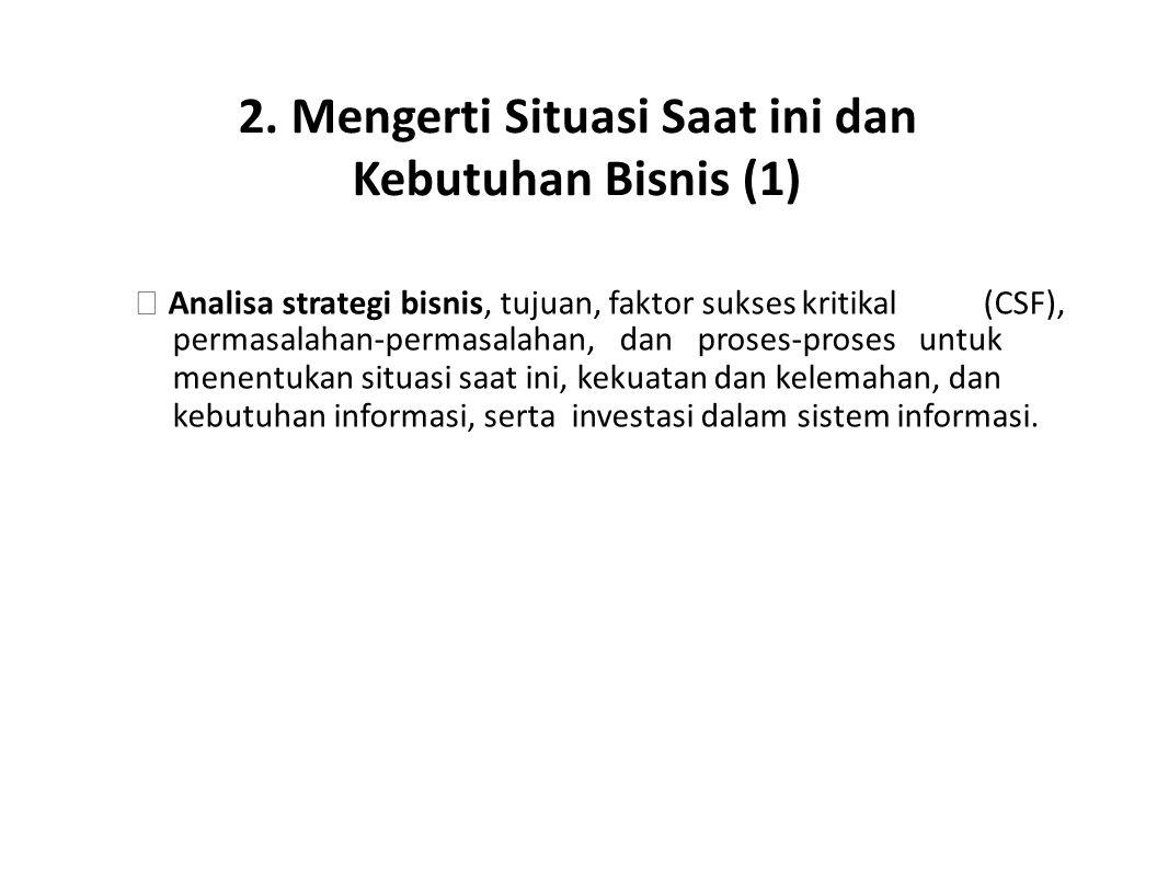2. Mengerti Situasi Saat ini dan Kebutuhan Bisnis (1)