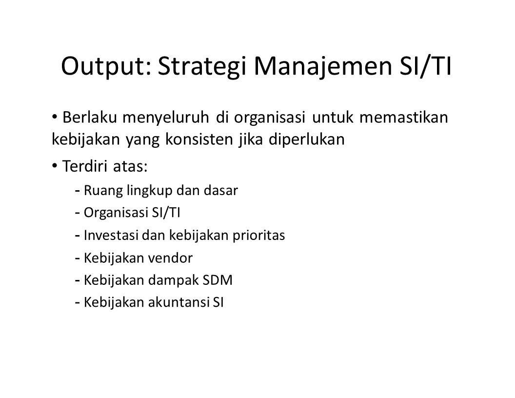 Output: Strategi Manajemen SI/TI