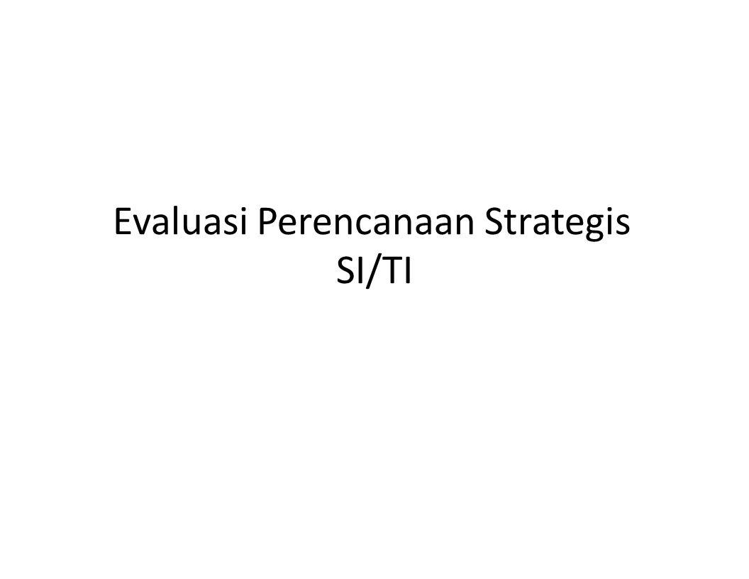 Evaluasi Perencanaan Strategis SI/TI