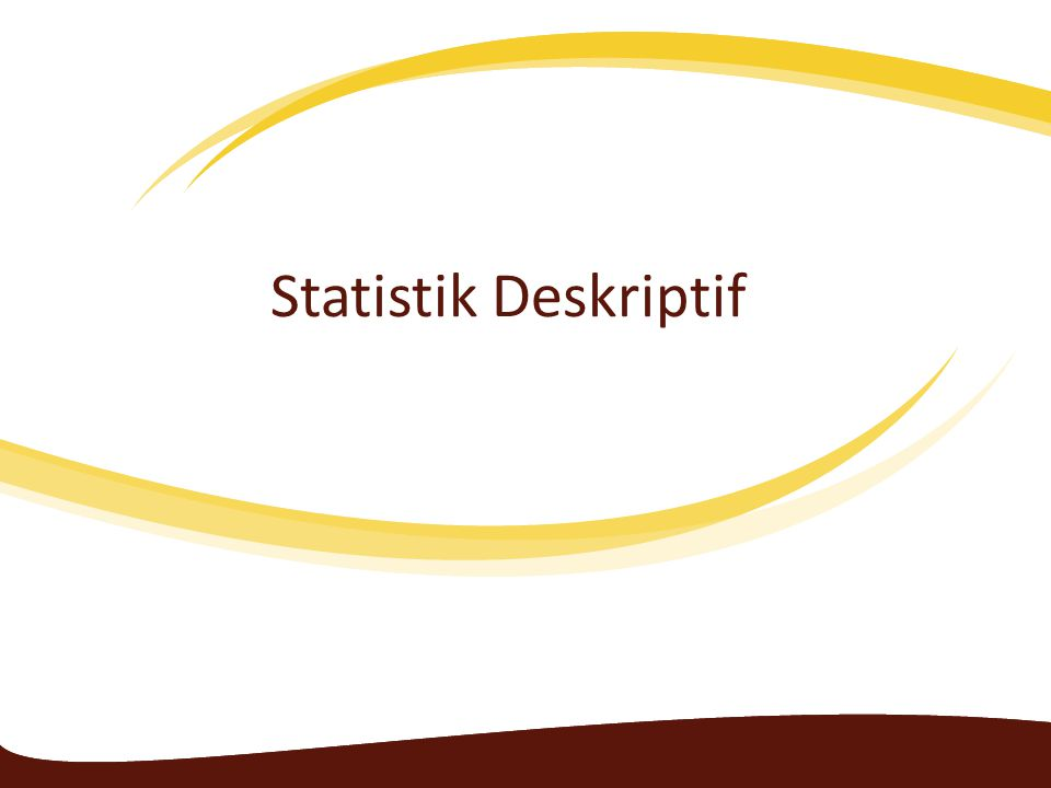 Statistik Deskriptif