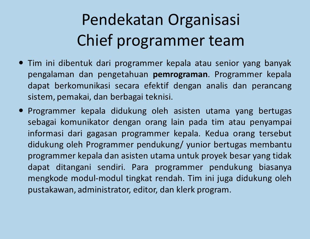 Pendekatan Organisasi Chief programmer team