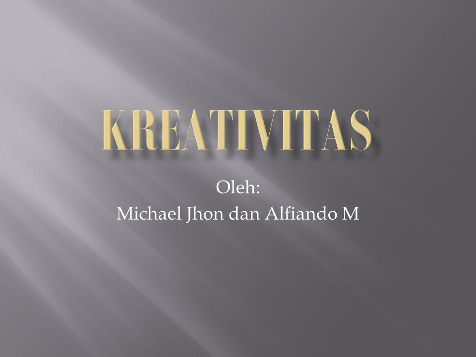 Oleh: Michael Jhon dan Alfiando M