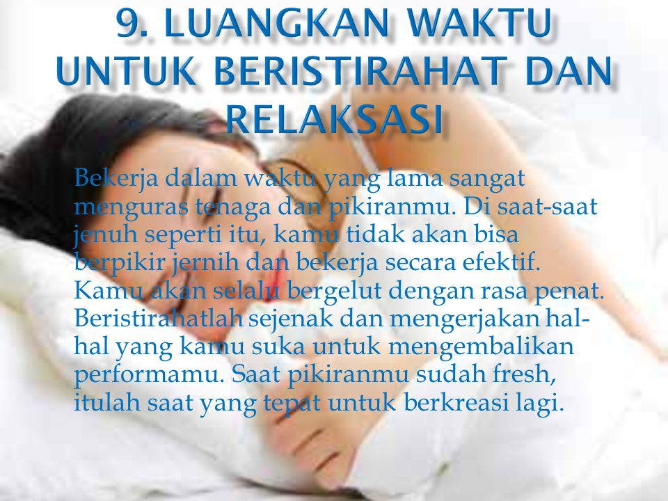 9. Luangkan waktu untuk beristirahat dan relaksasi