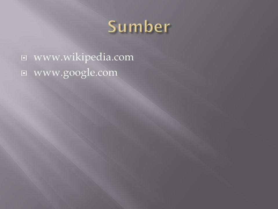 Sumber www.wikipedia.com www.google.com