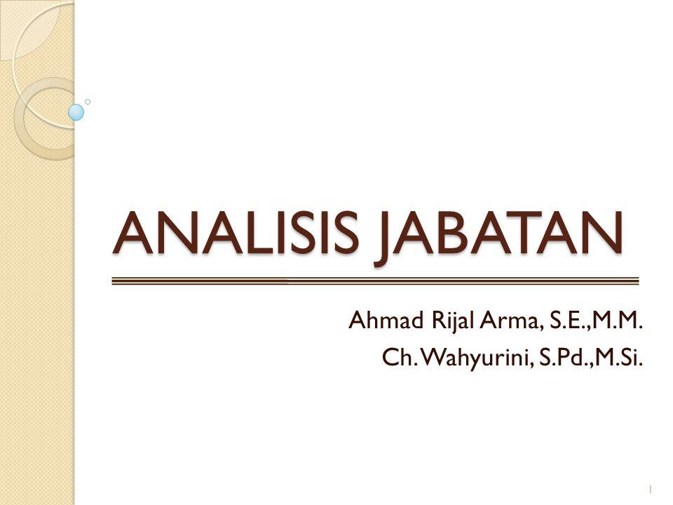 Ahmad Rijal Arma, S.E.,M.M. Ch. Wahyurini, S.Pd.,M.Si.