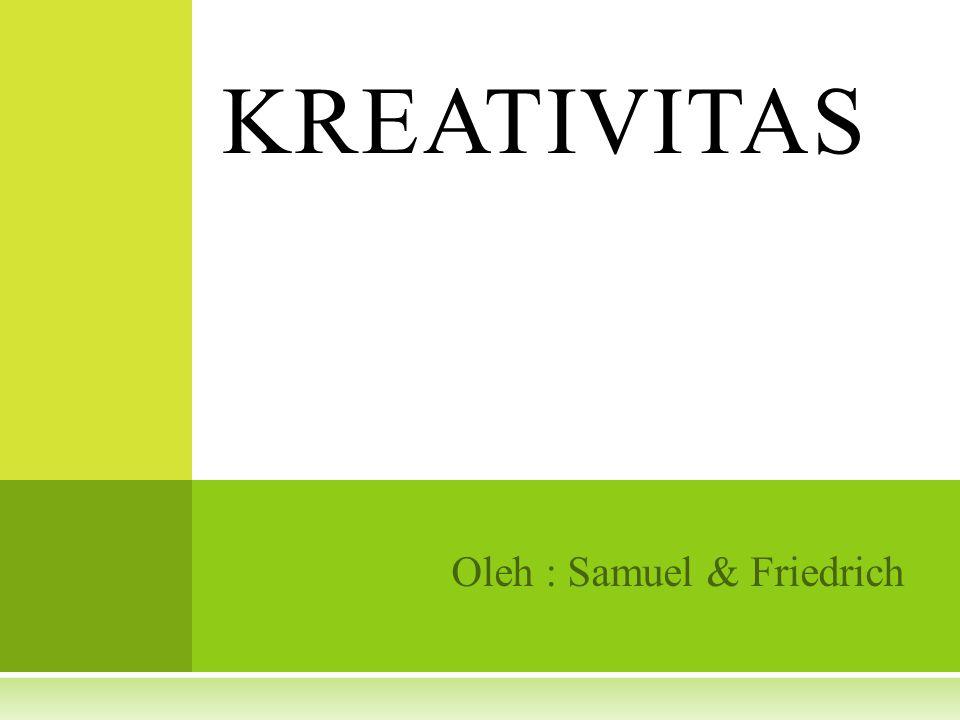 Oleh : Samuel & Friedrich