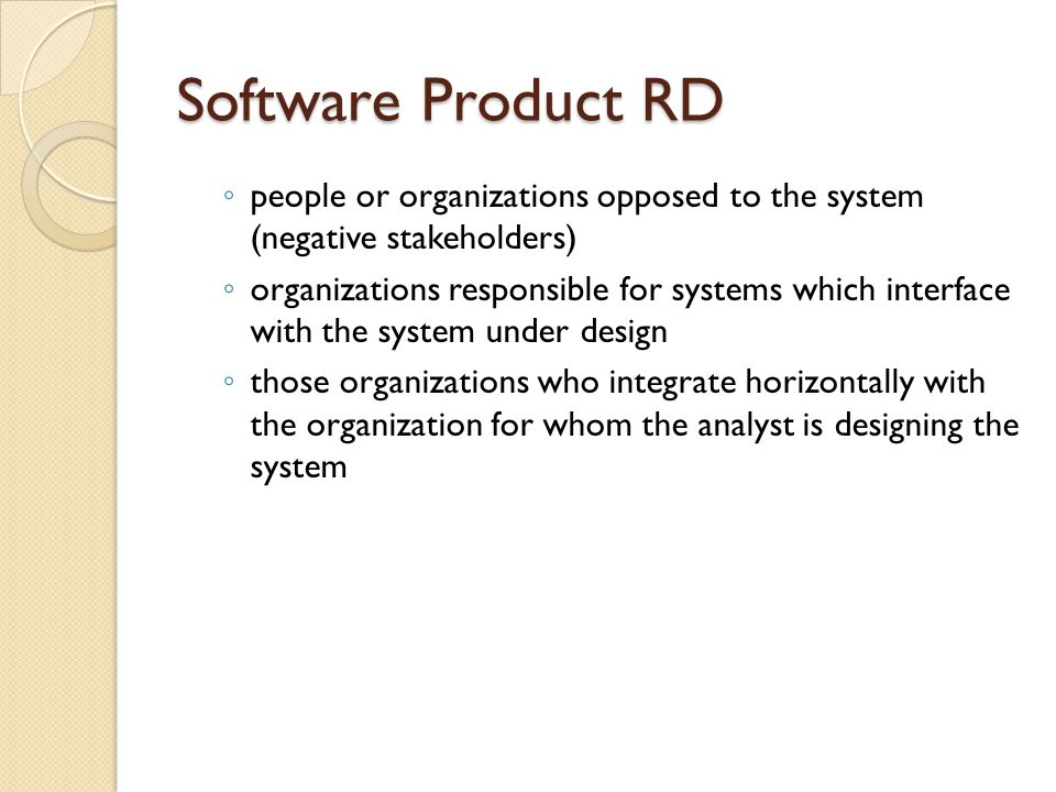 Software Product RD people or organizations opposed to the system (negative stakeholders)