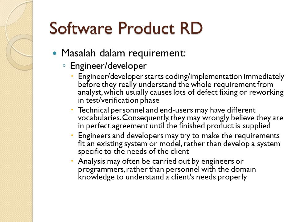 Software Product RD Masalah dalam requirement: Engineer/developer