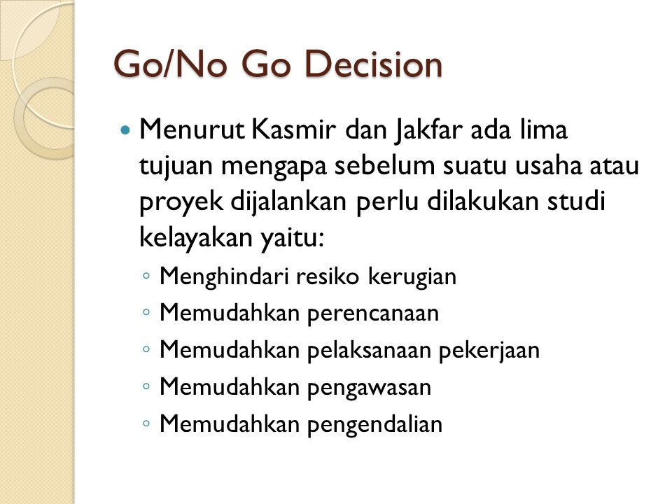 Go/No Go Decision