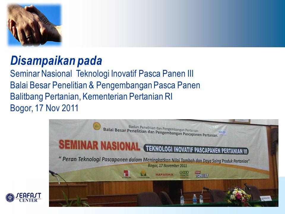 Disampaikan pada Seminar Nasional Teknologi Inovatif Pasca Panen III