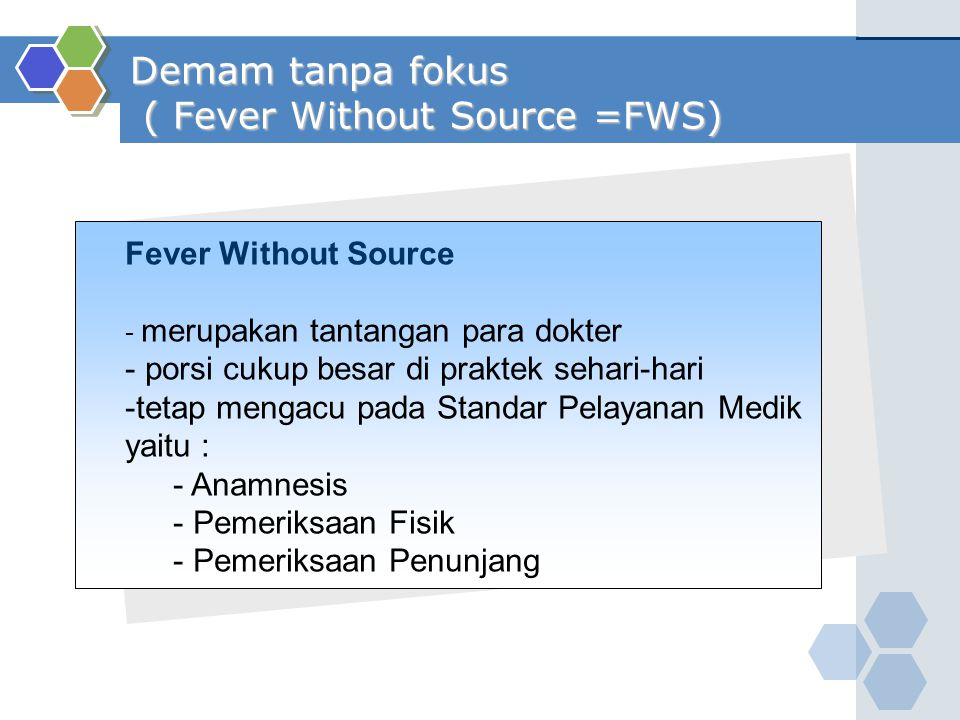 Demam tanpa fokus ( Fever Without Source =FWS)