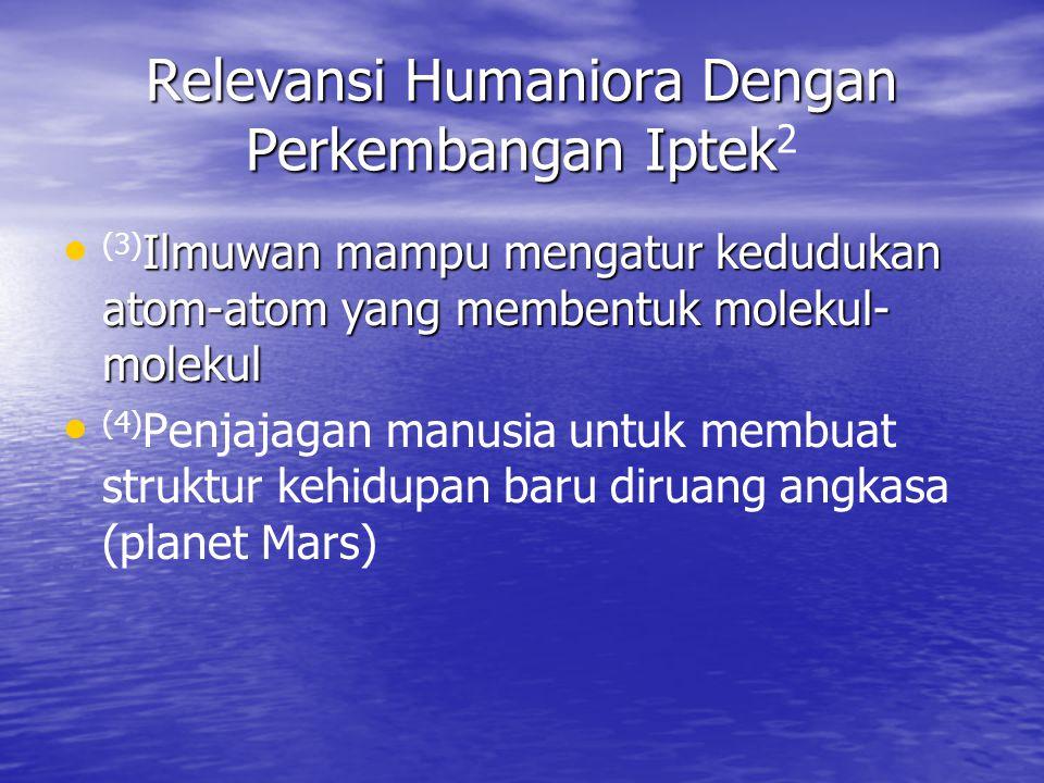 Relevansi Humaniora Dengan Perkembangan Iptek2