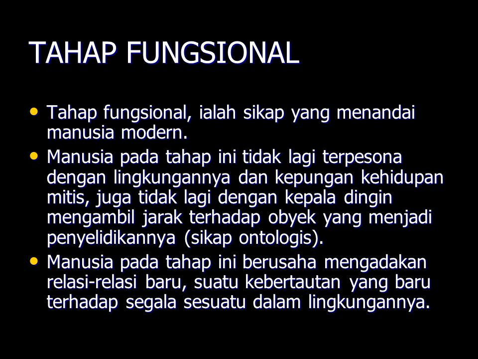 TAHAP FUNGSIONAL Tahap fungsional, ialah sikap yang menandai manusia modern.