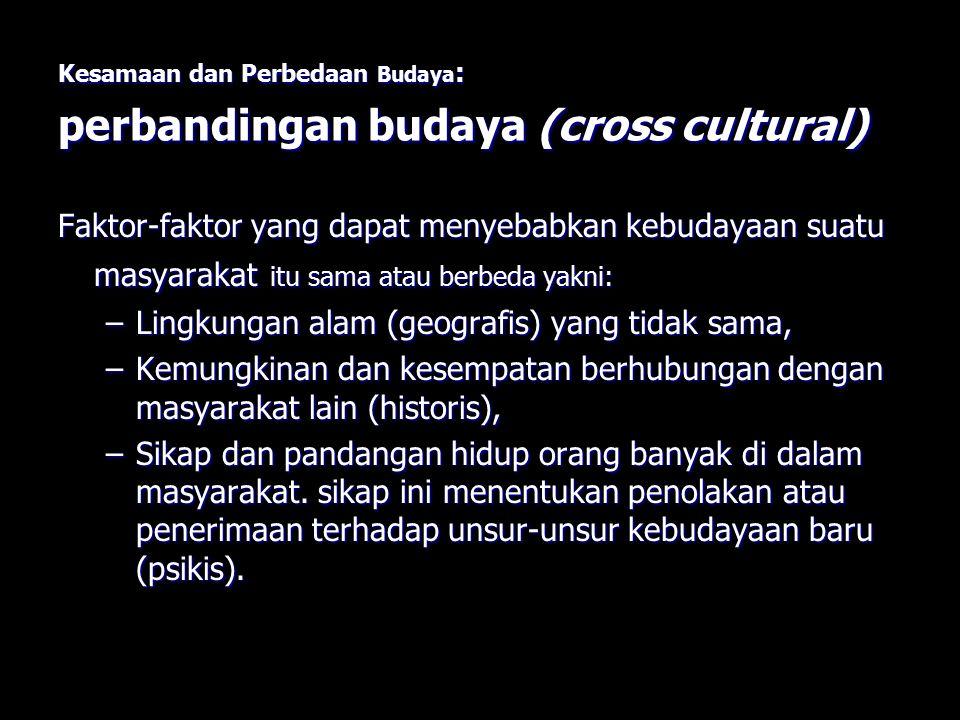 Kesamaan dan Perbedaan Budaya: perbandingan budaya (cross cultural)