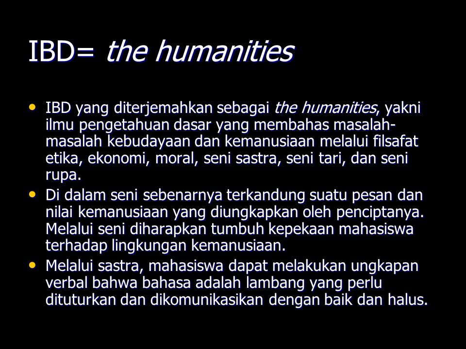 IBD= the humanities