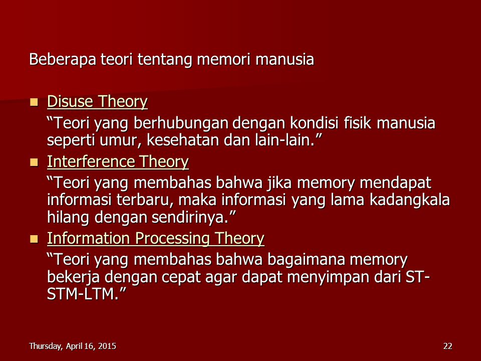 Beberapa teori tentang memori manusia Disuse Theory