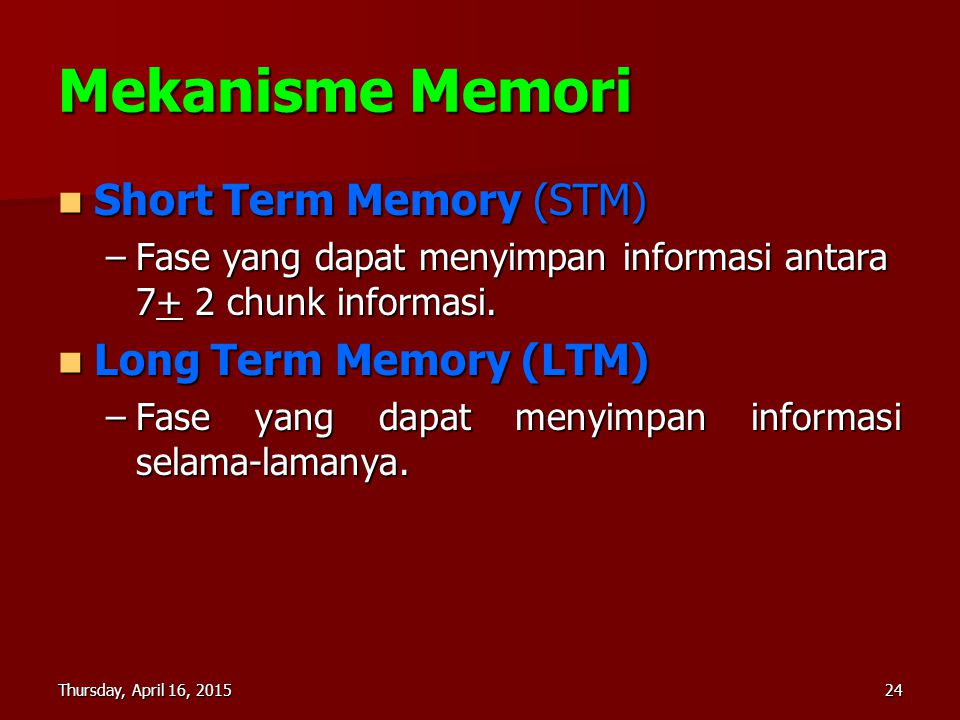 Mekanisme Memori Short Term Memory (STM) Long Term Memory (LTM)