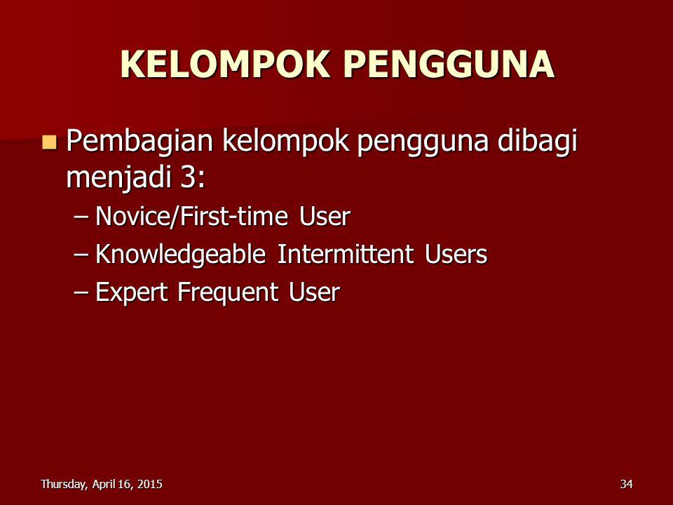 KELOMPOK PENGGUNA Pembagian kelompok pengguna dibagi menjadi 3: