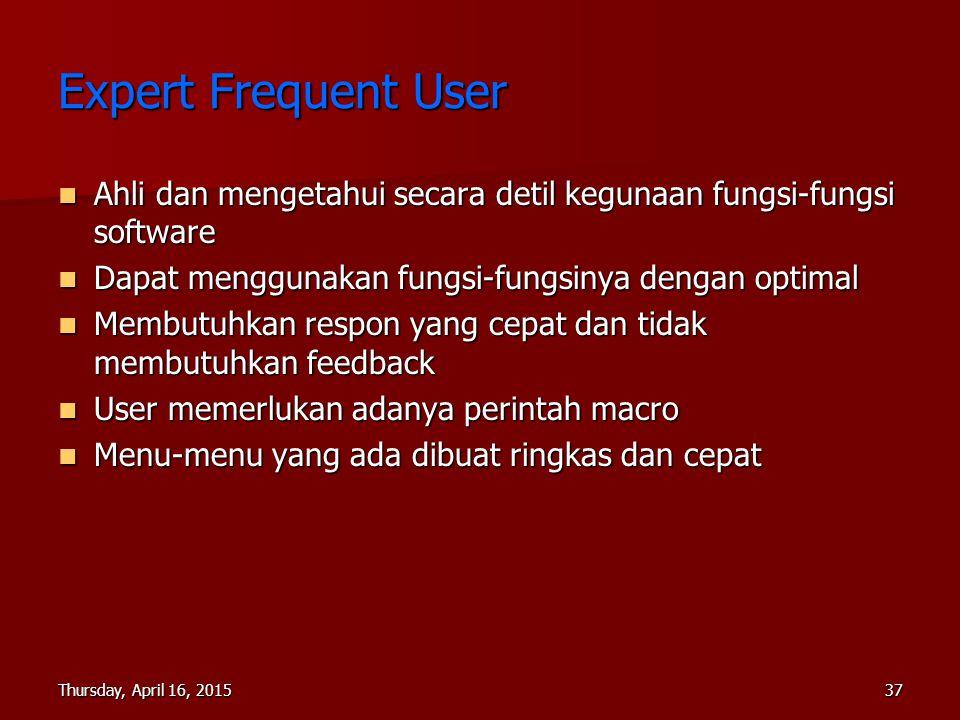 Expert Frequent User Ahli dan mengetahui secara detil kegunaan fungsi-fungsi software. Dapat menggunakan fungsi-fungsinya dengan optimal.