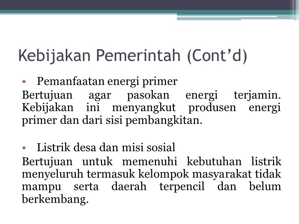 Kebijakan Pemerintah (Cont'd)