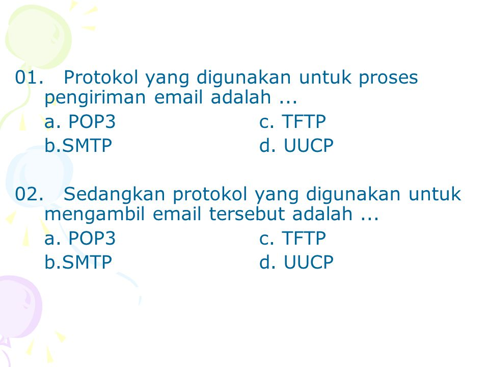 01. Protokol yang digunakan untuk proses pengiriman email adalah ...