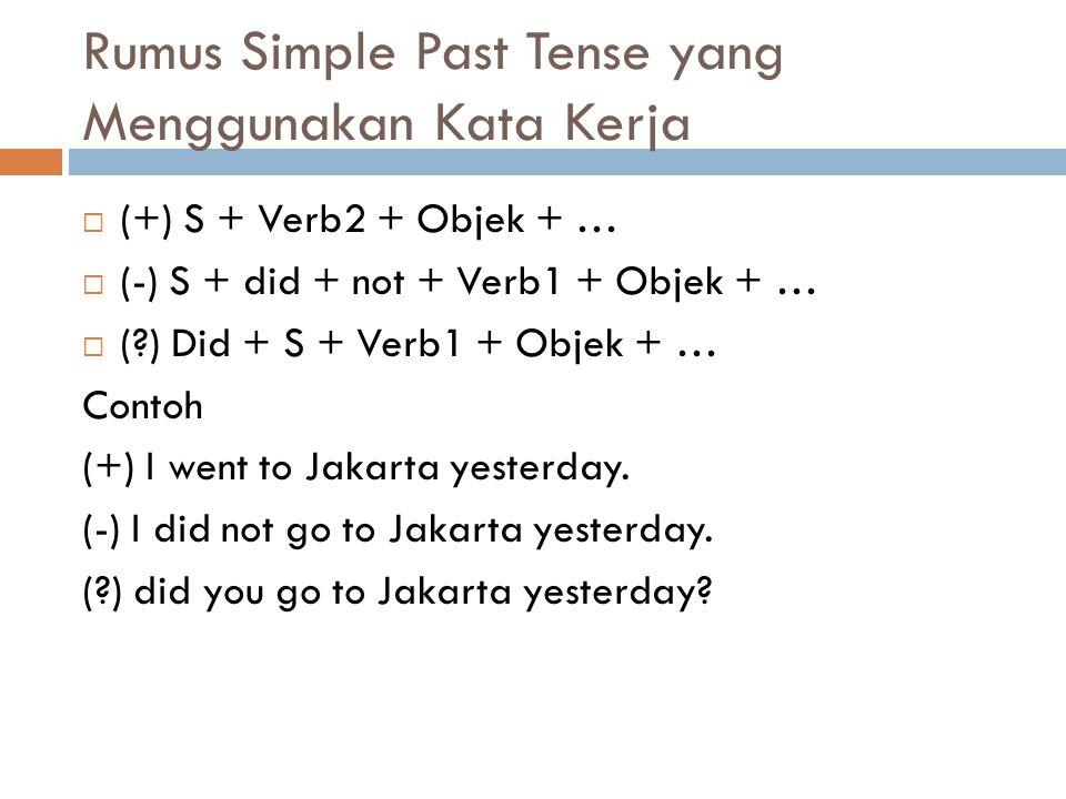Rumus Simple Past Tense yang Menggunakan Kata Kerja