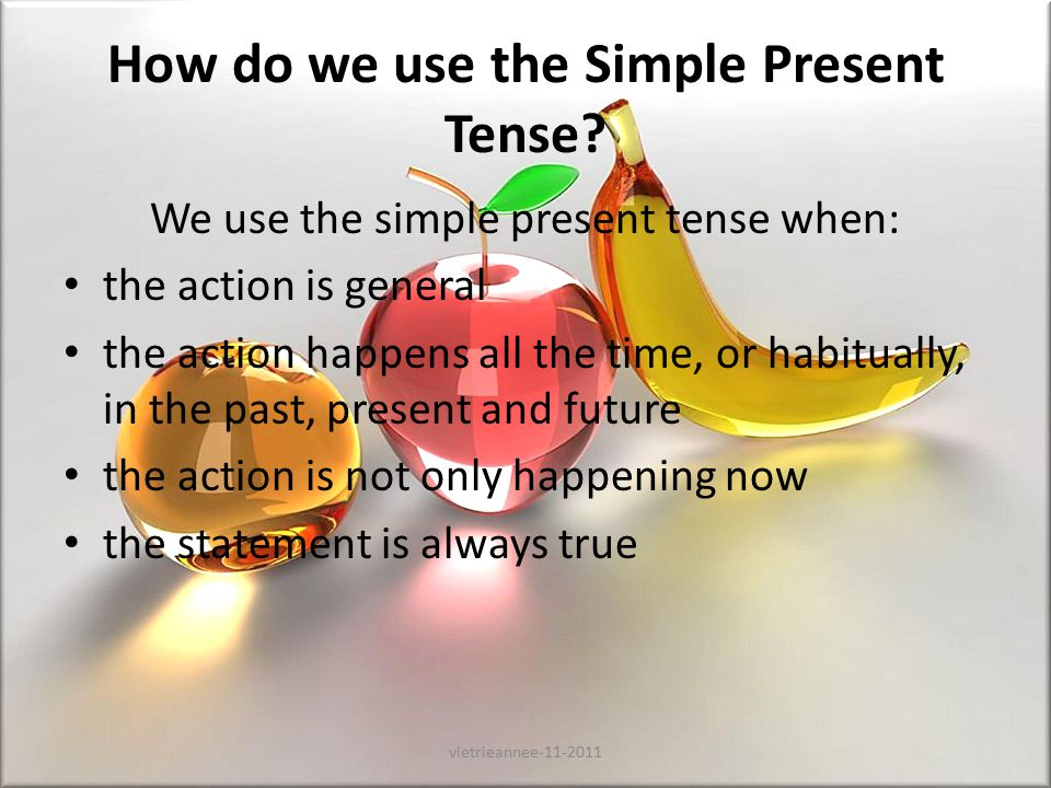 How do we use the Simple Present Tense