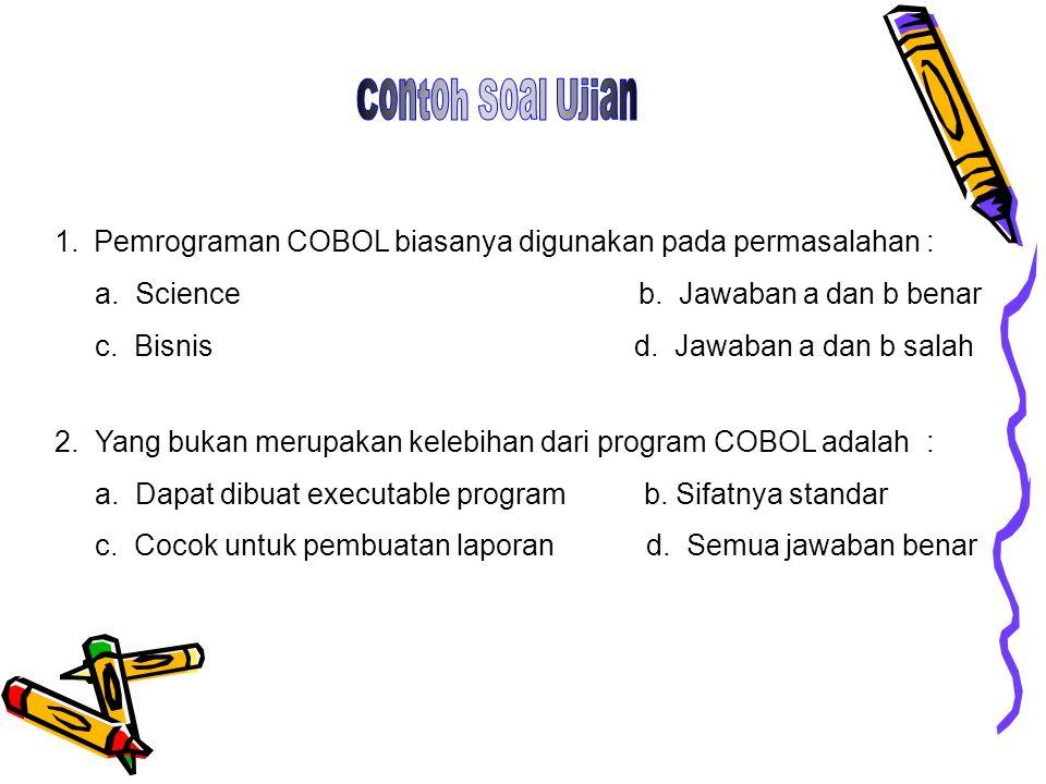 Contoh Soal Ujian Pemrograman COBOL biasanya digunakan pada permasalahan :