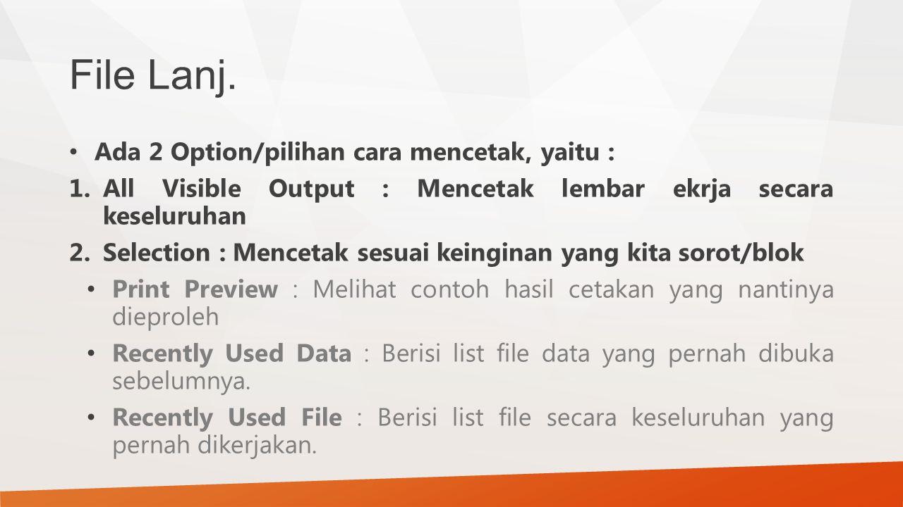 File Lanj. Ada 2 Option/pilihan cara mencetak, yaitu :