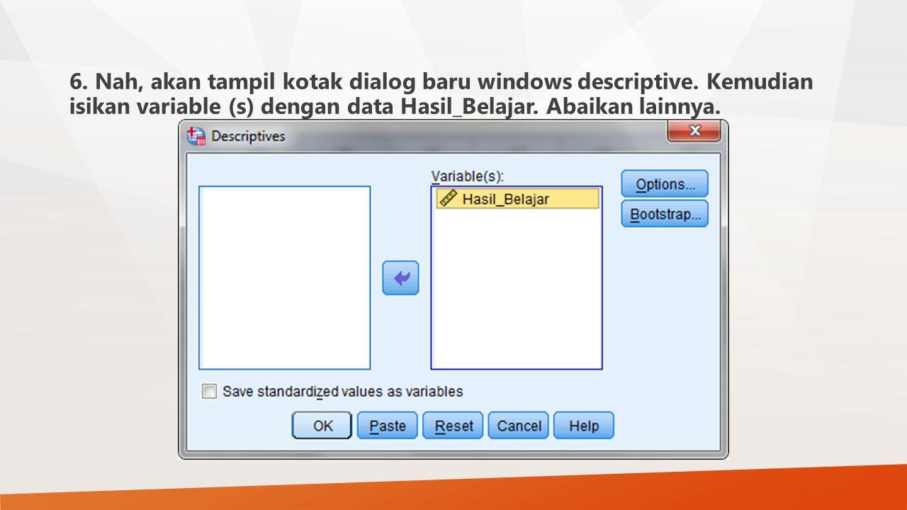 6. Nah, akan tampil kotak dialog baru windows descriptive