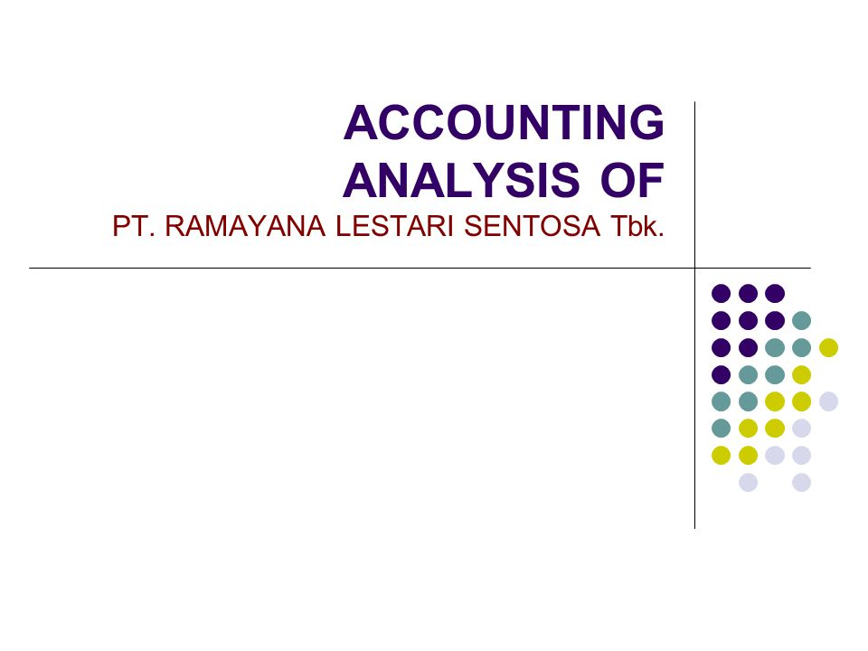 ACCOUNTING ANALYSIS OF PT. RAMAYANA LESTARI SENTOSA Tbk.