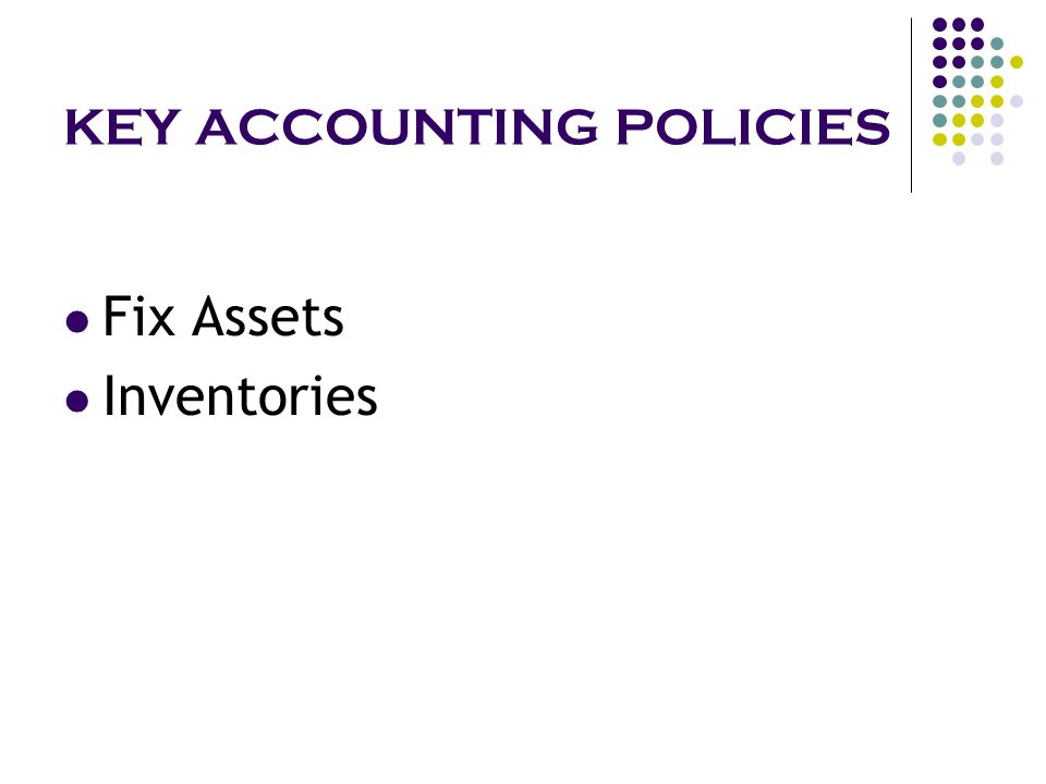 KEY ACCOUNTING POLICIES