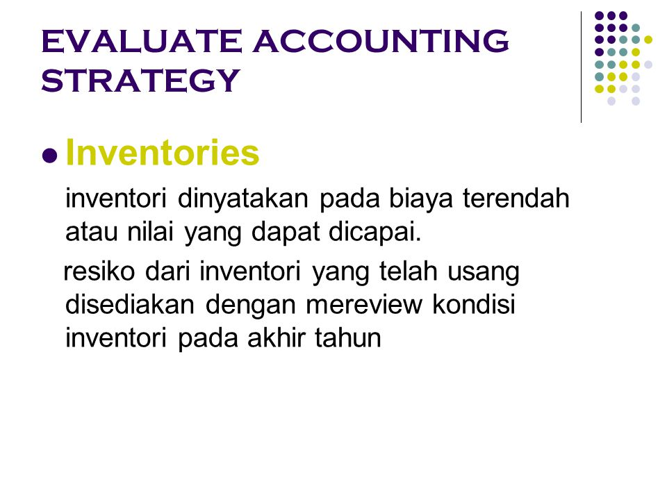 EVALUATE ACCOUNTING STRATEGY